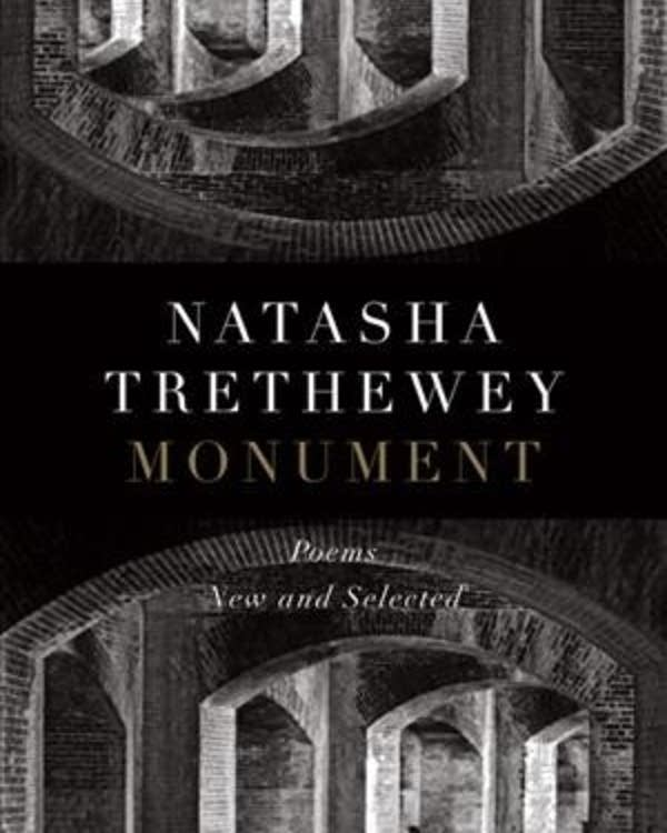 'Monument' Poems New and Selected by Natasha Trethewey