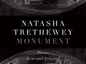 'Monument' Poems New and Selected by Natasha Trethewey