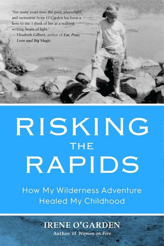 """Risking the Rapids"" by Irene O'Garden"