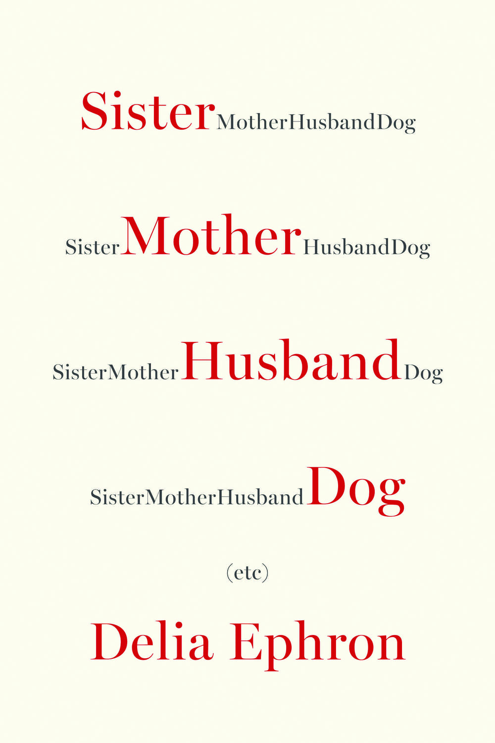 'Sister Mother Husband Dog' by Delia Ephron