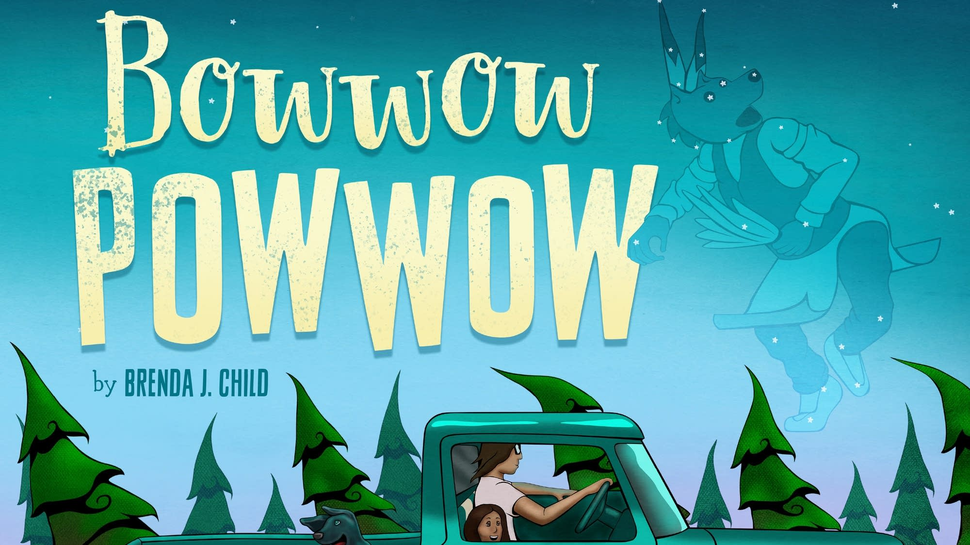 Bowwow Powwow, a new children's book by Brenda Child