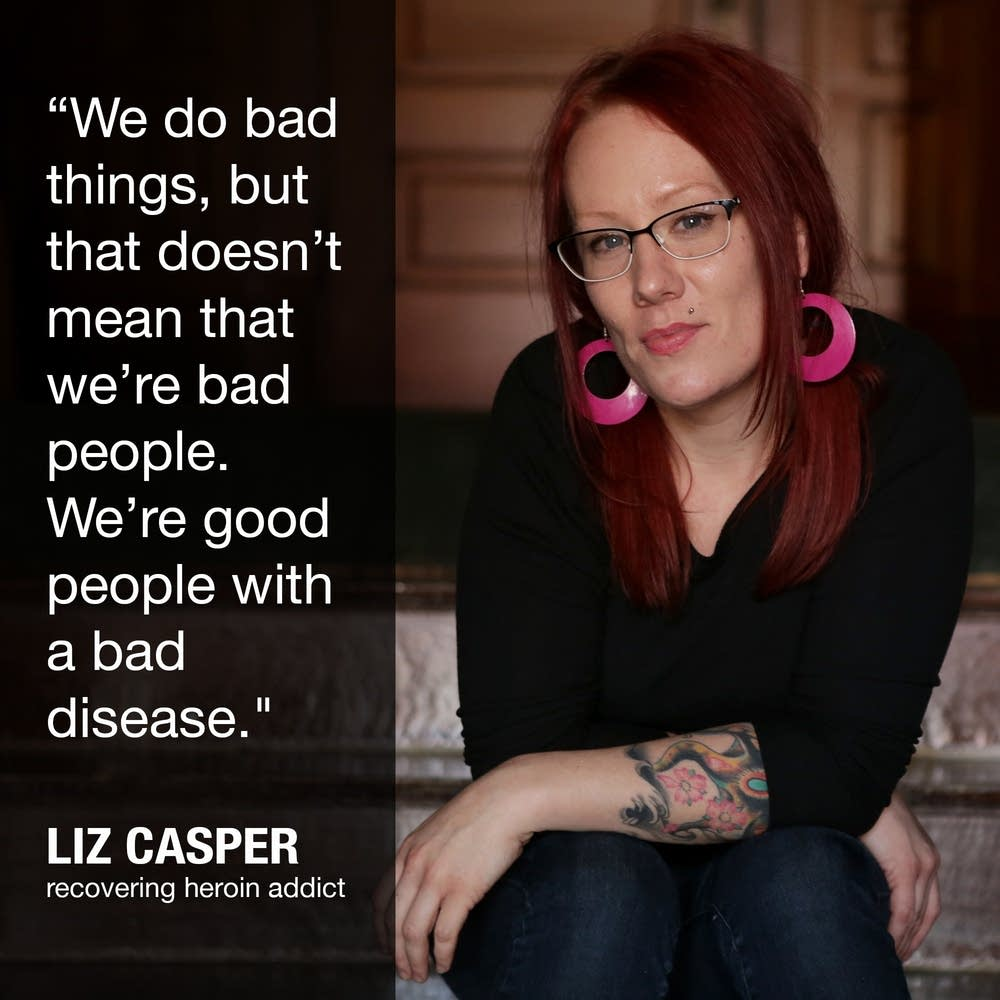 Liz Casper has spent more than a third of her life addicted to heroin. She's four months sober now.