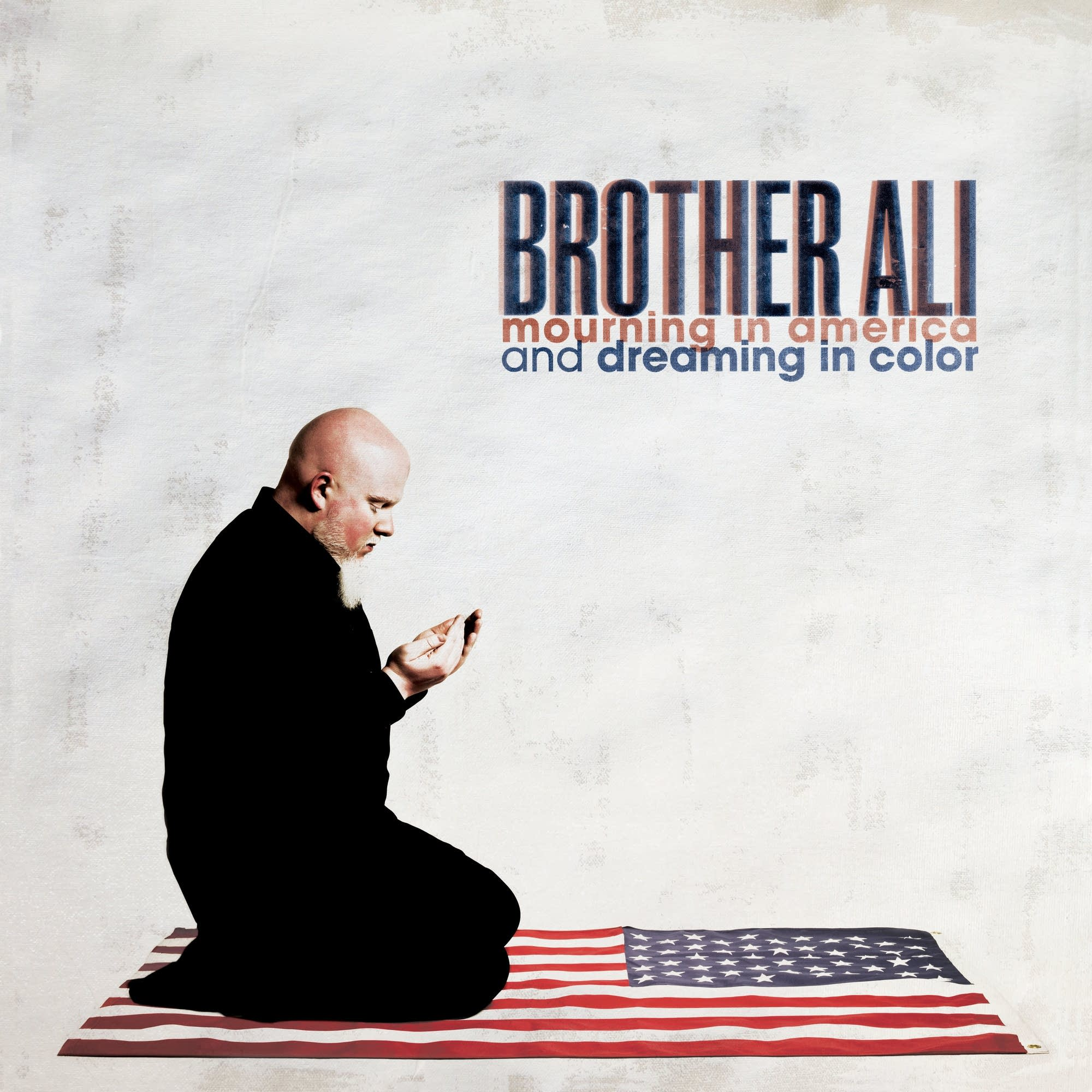 Brother Ali -Mourning in America/Dreaming in Color