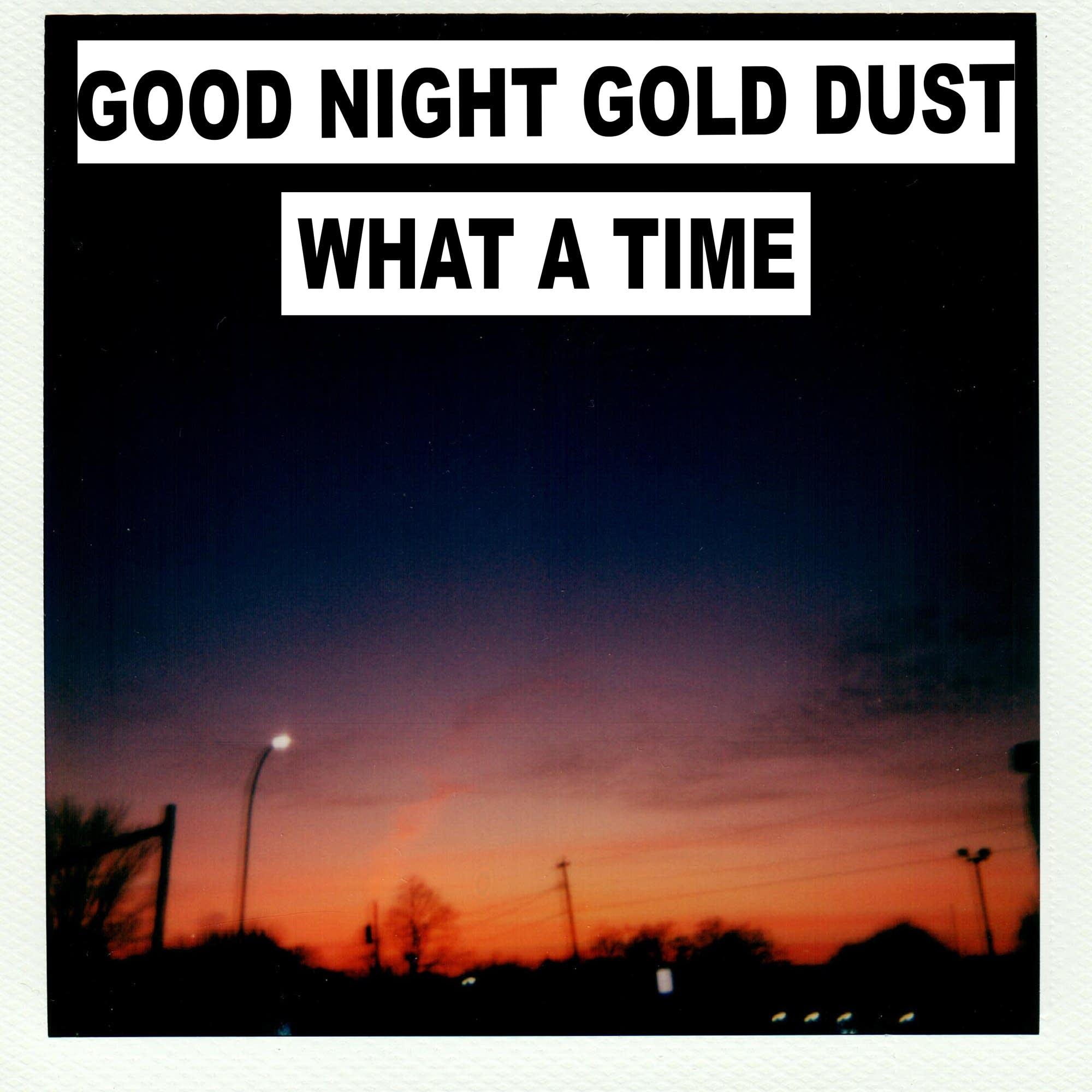 Good Night Gold Dust