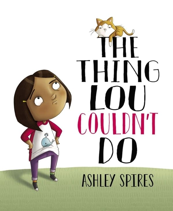 'The Thing Lou Couldn't Do' by Ashley Spires