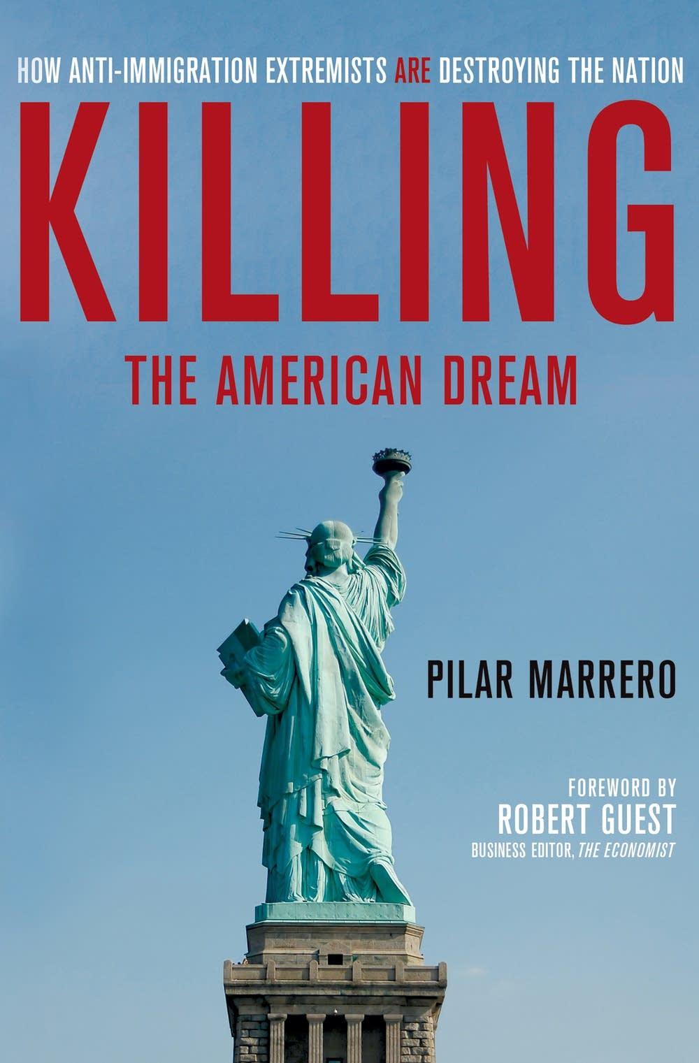 'Killing the American Dream' by Pilar Marrero