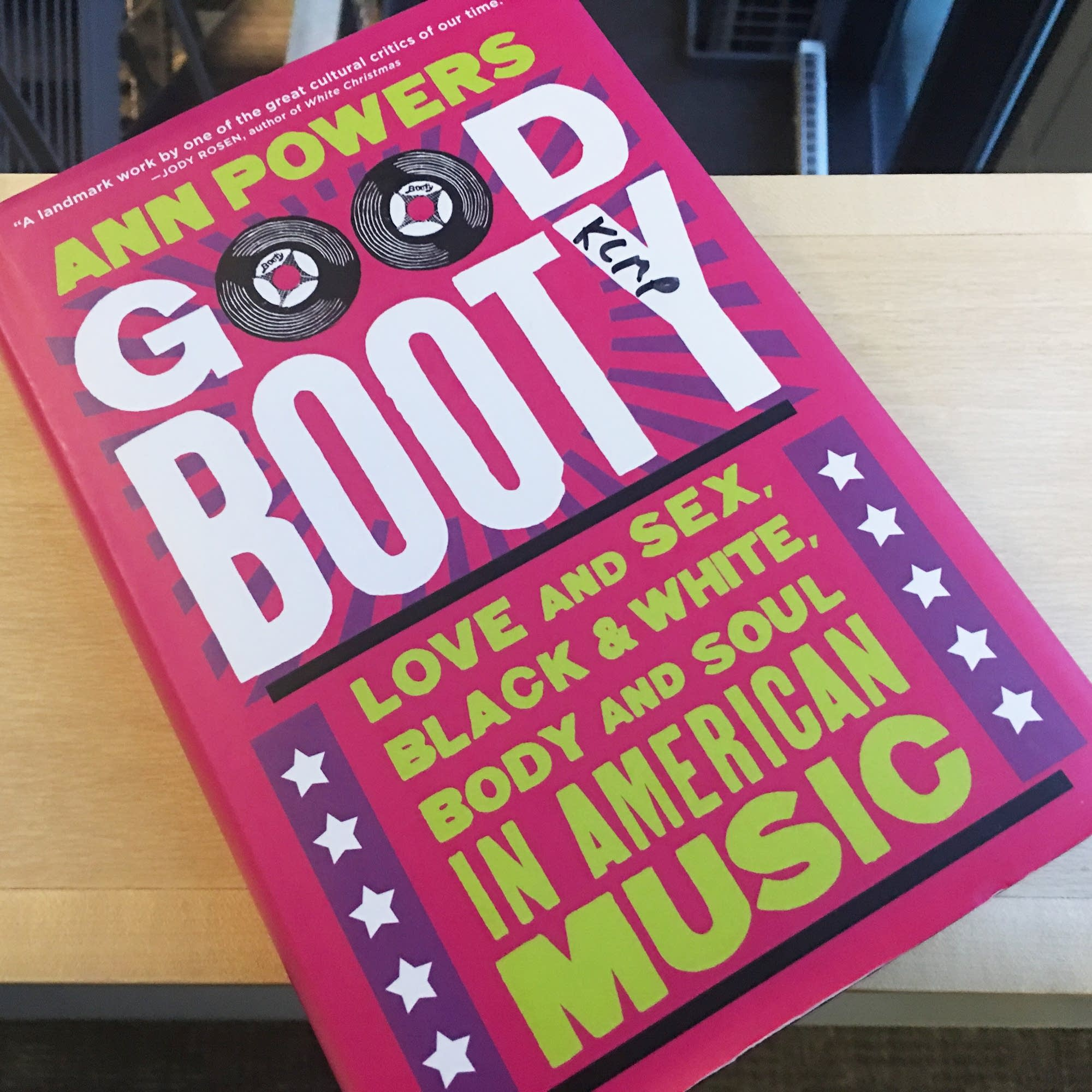 Ann Powers's book 'Good Booty.'