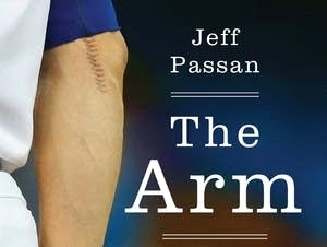 """""""The Arm"""" by Jeff Passan"""