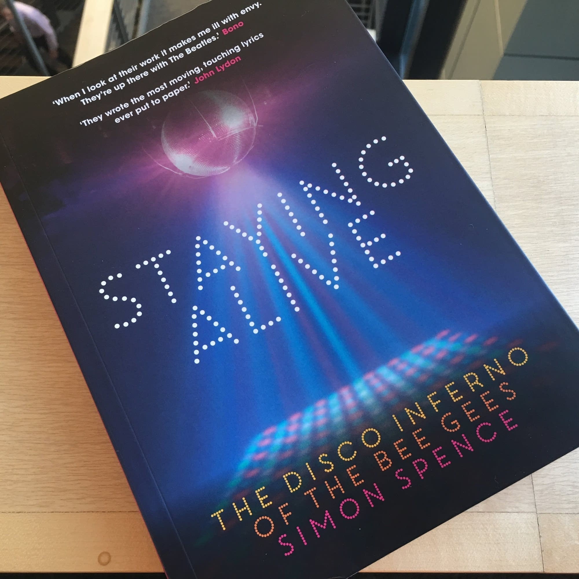 Simon Spence's 'Staying Alive: The Disco Inferno of the Bee Gees.'