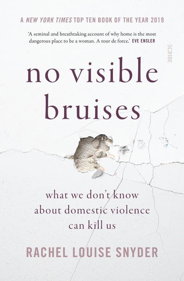 'No Visible Bruises' by Rachel Louise Snyder
