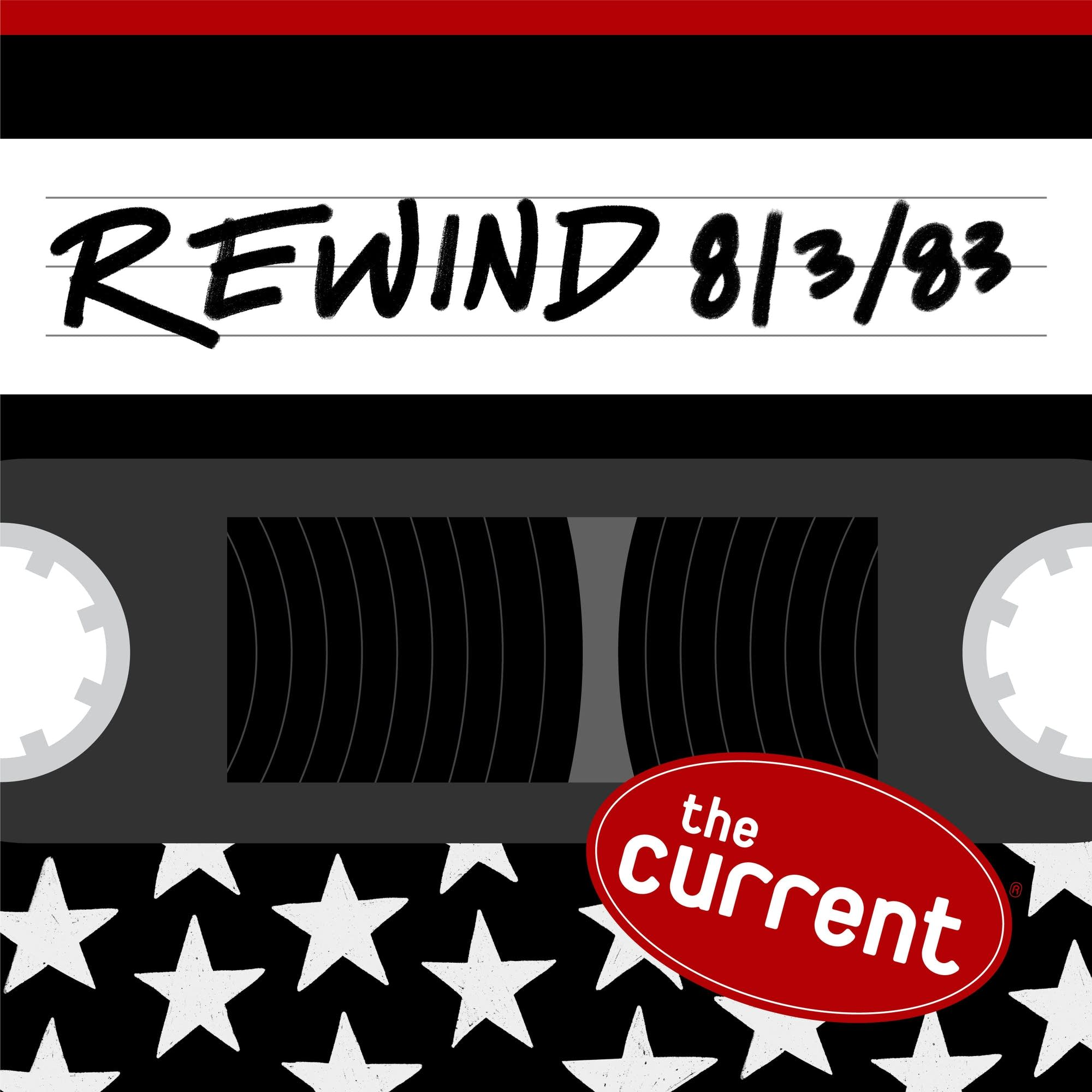The Current Rewind: 8/3/83