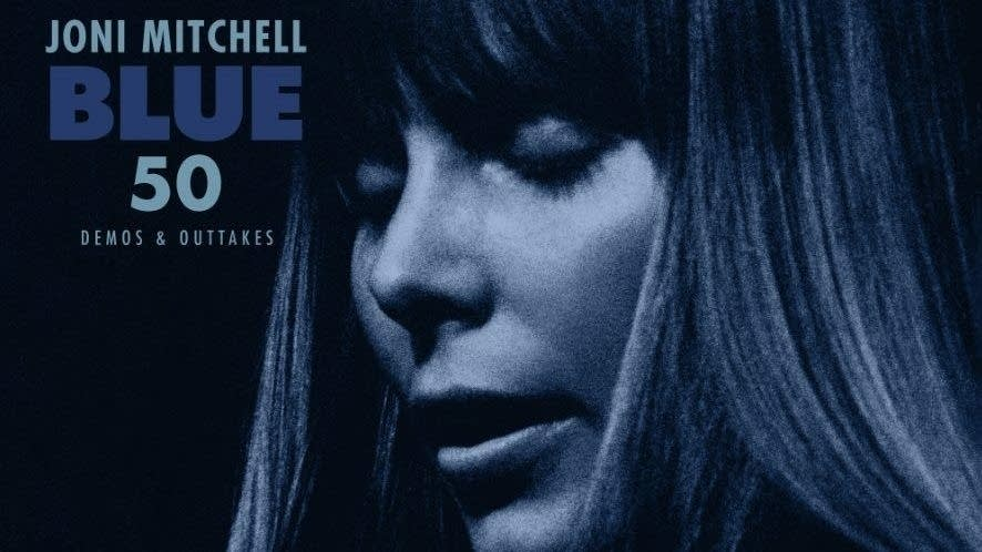 Joni Mitchell 'Blue' 50: Demos and Outtakes