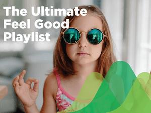 Ultimate Feel Good Playlist