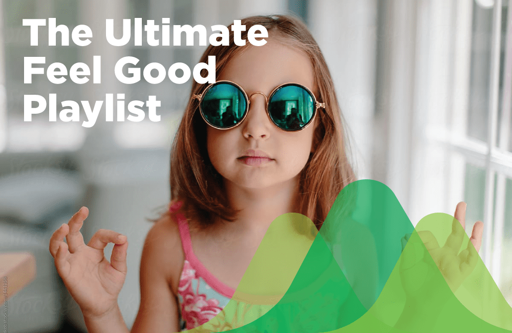 Ultimate Feel Good Playlist