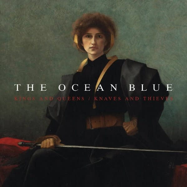 The Ocean Blue, 'Kings and Queens / Knaves and Thieves'