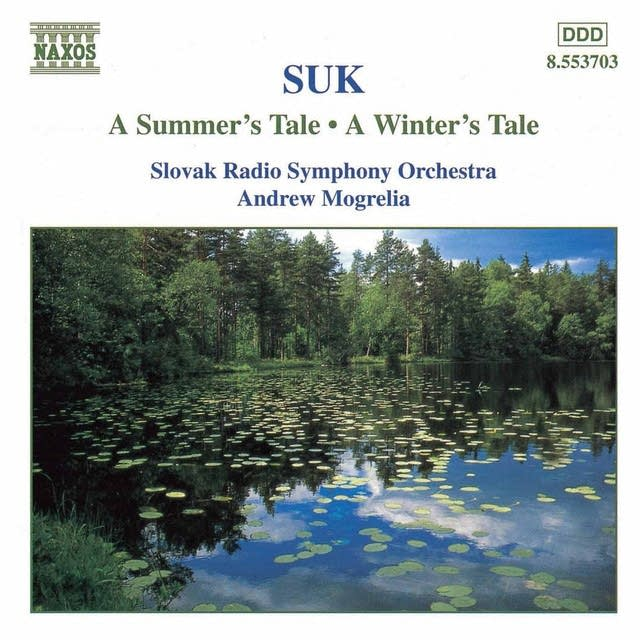 Josef Suk - A Summer's Tale: Voices of Life and Consolation