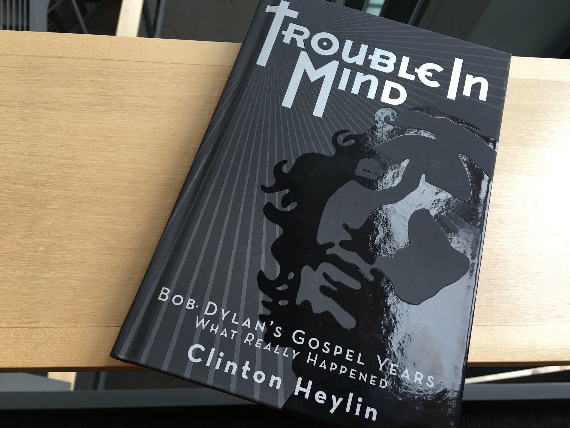 Clinton Heylin's 'Trouble in Mind.'