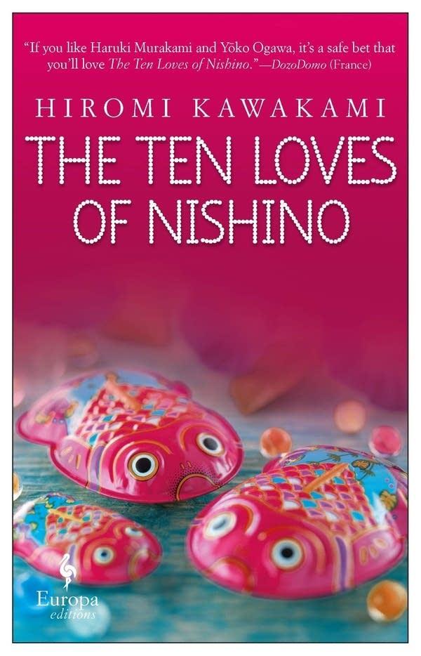 'The Ten Loves of Nishino' by Hiromi Kawakami