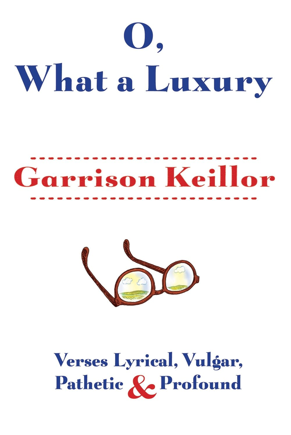 'O, What a Luxury' by Garrison Keillor