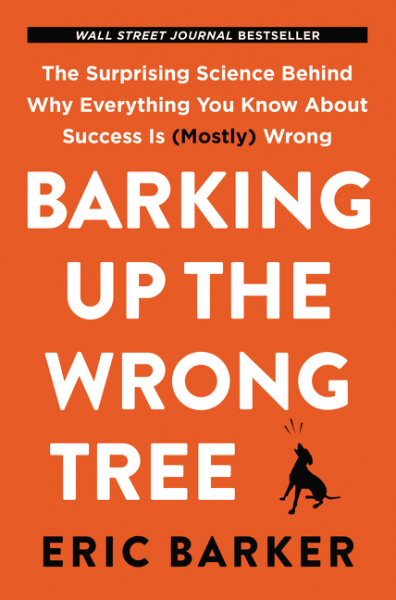 'Barking up the Wrong Tree' by Eric Barker