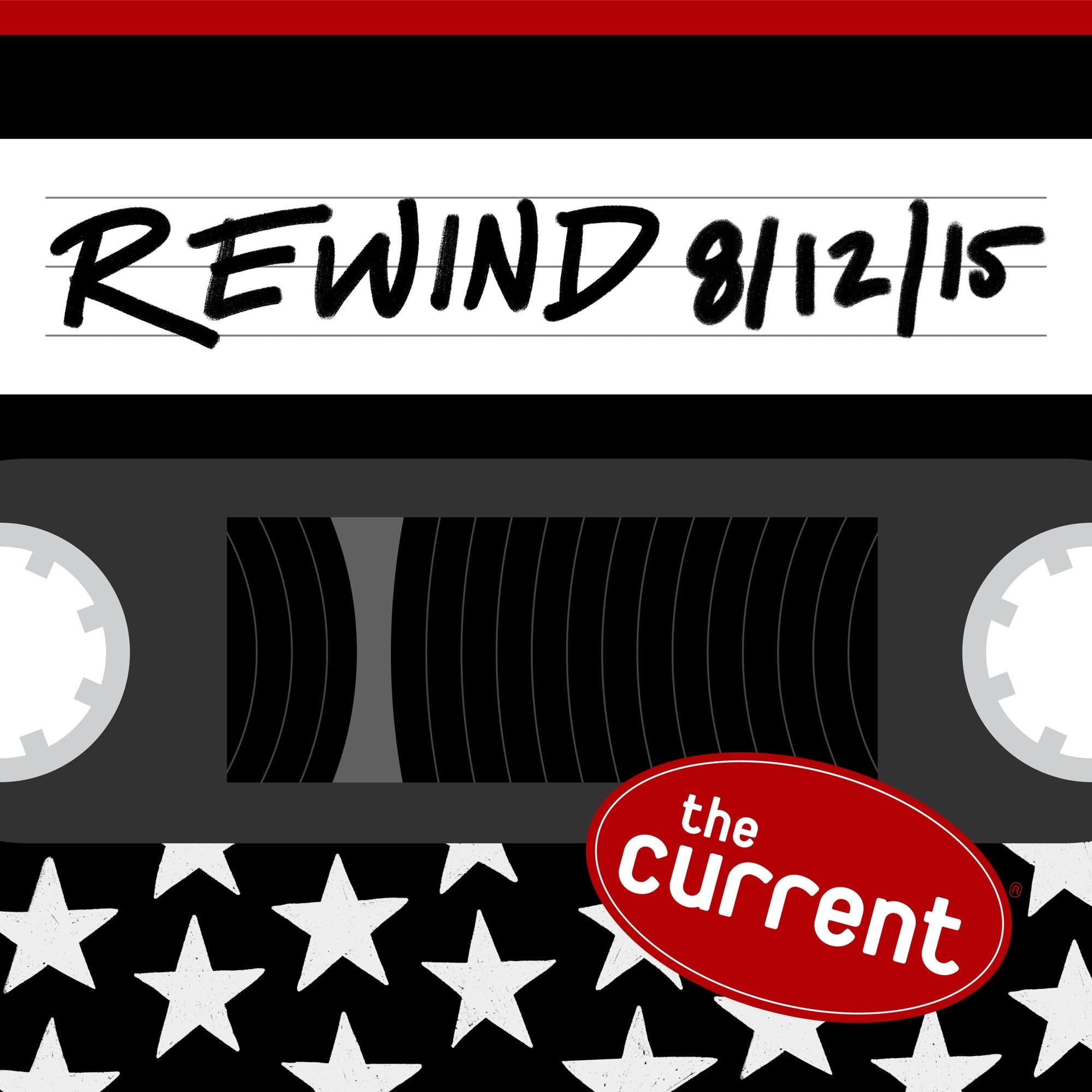 The Current Rewind: 8/12/15