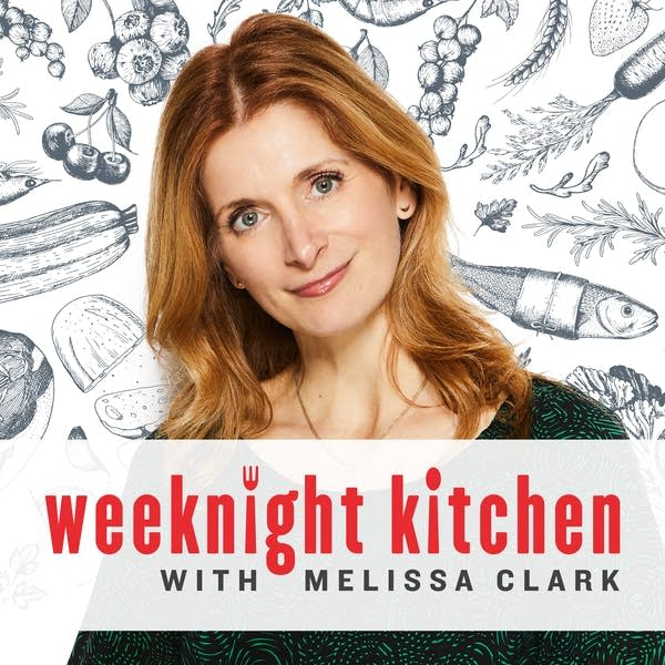 Weeknight Kitchen with Melissa Clark