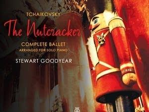 Stewart Goodyear, 'The Nutcracker'