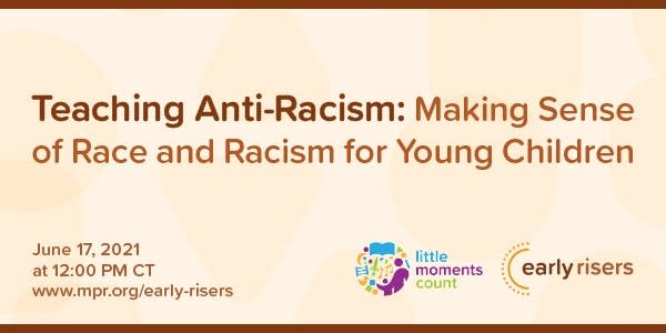 Teaching Anti-Racism: Making Sense of Race and Racism for Young Children