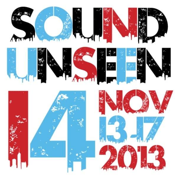 Sound Unseen 2013