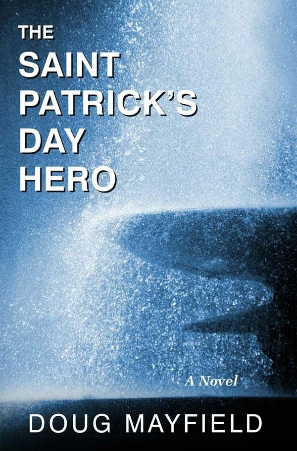 "Doug Mayfield's ""The Saint Patrick's Day Hero."""