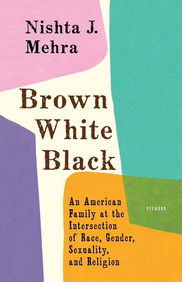 'Brown White Black' by Nishta J. Mehra