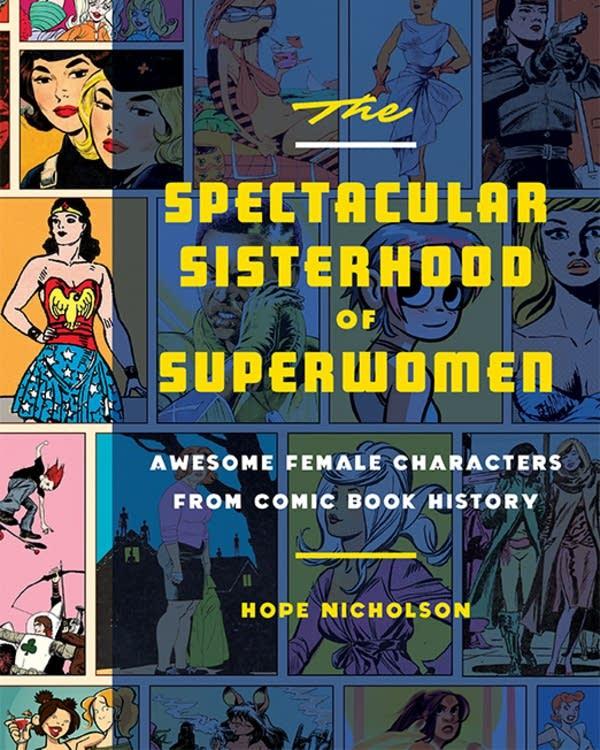 'The Spectacular Sisterhood of Superwomen' by Hope Nicholson