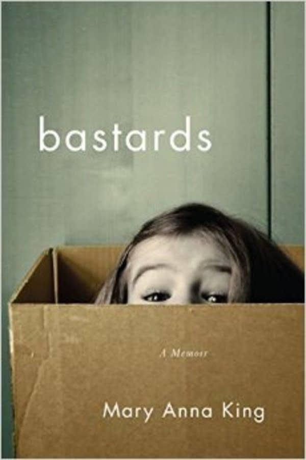 'Bastards' by Mary Anna King
