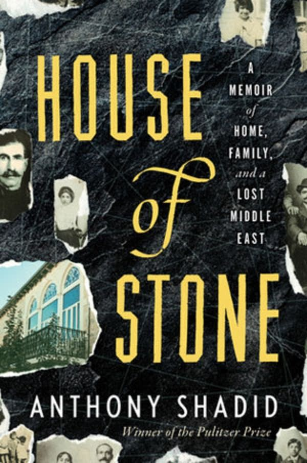 """House of Stone"" by Anthony Shadid"