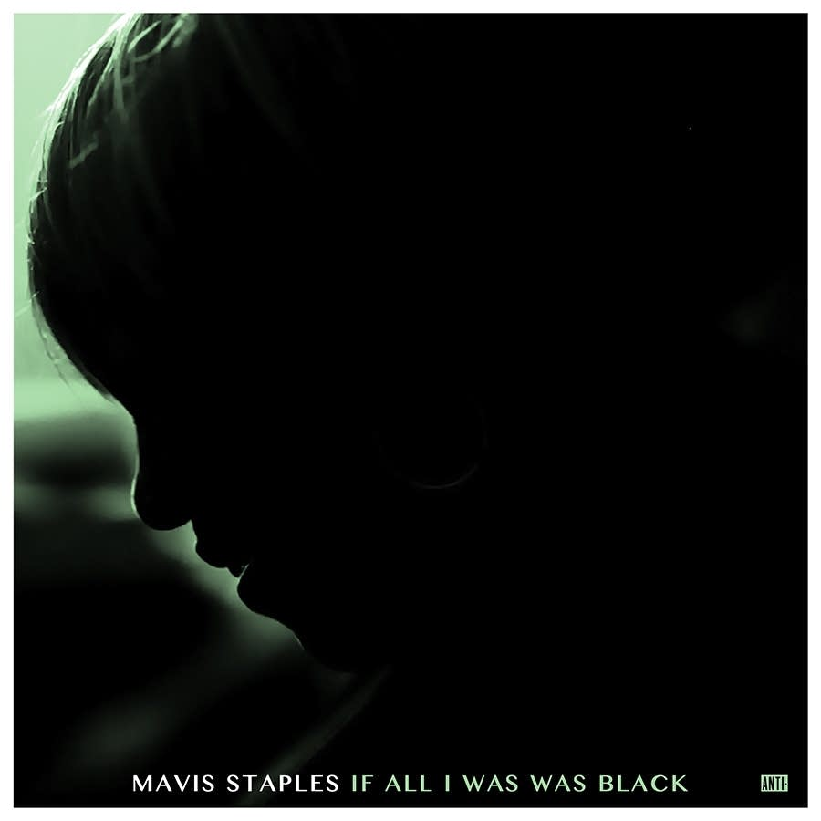 Mavis Staples, 'If All I Was Was Black'