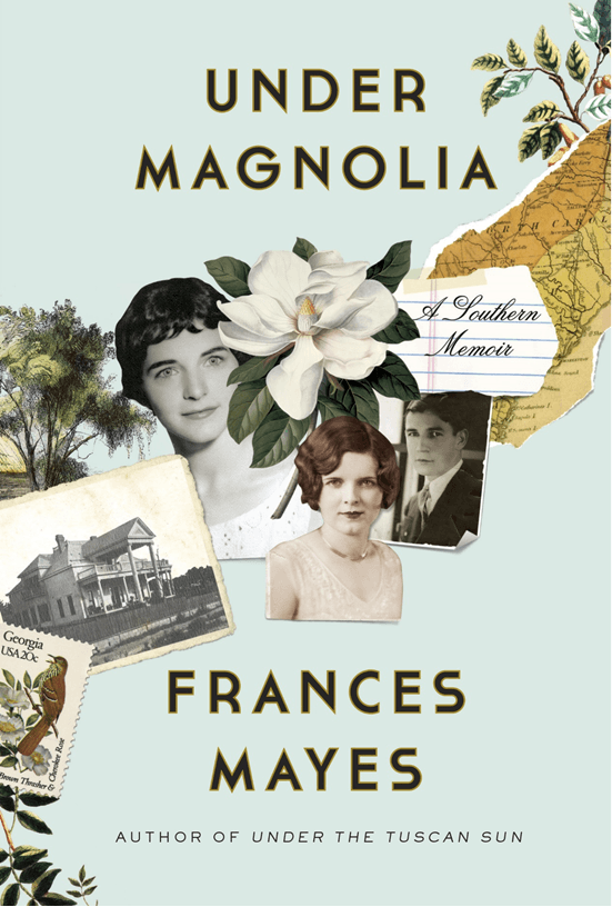 'Under Magnolia' by Frances Mayes