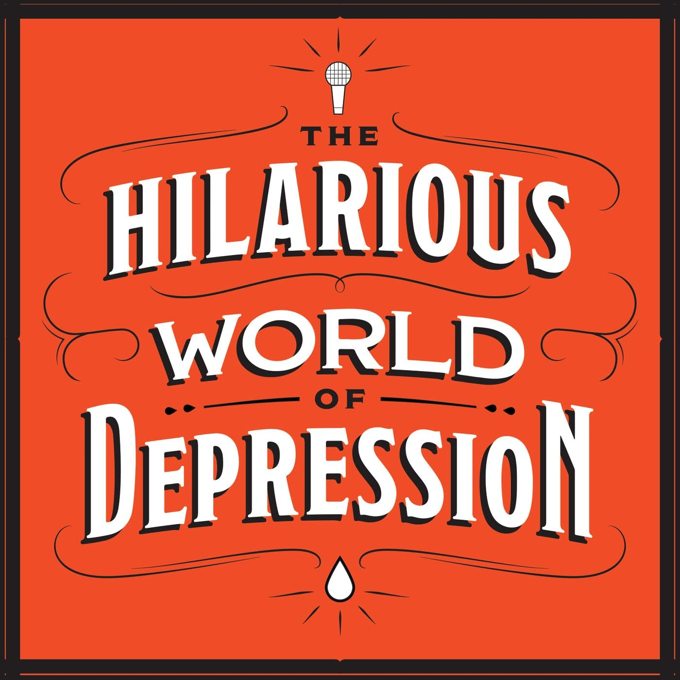 Image result for hilarious world of depression podcast