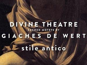 'Giaches de Wert: Divine Theatre, Sacred Motets'