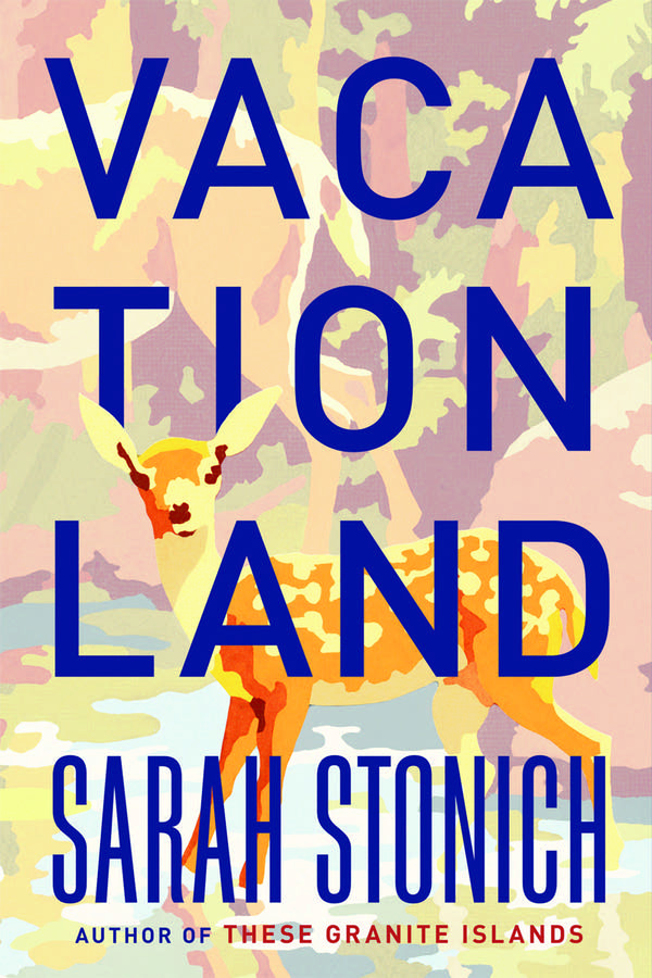 'Vacationland' by Sarah Stonich