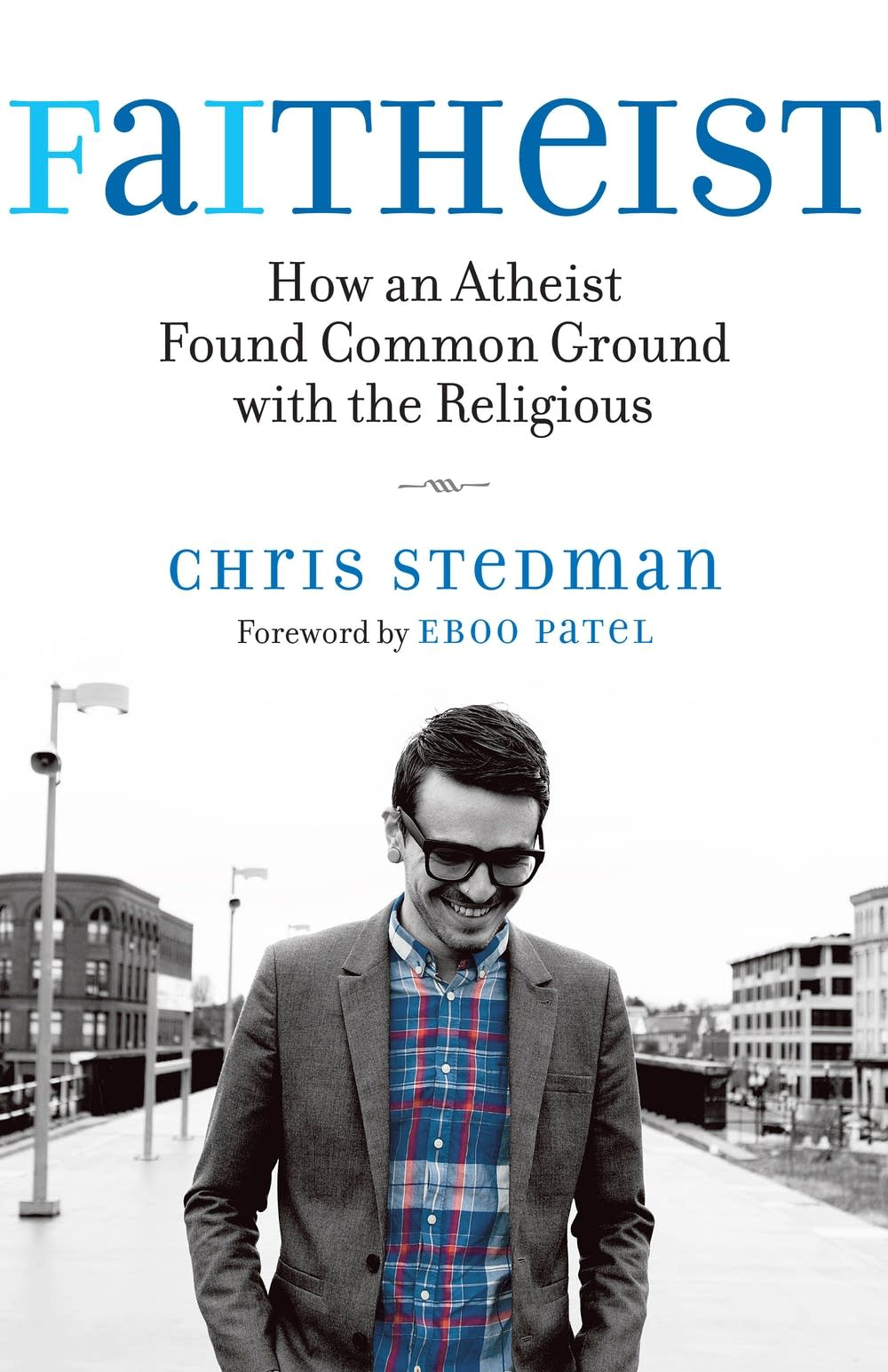 'Faitheist' by Chris Stedman