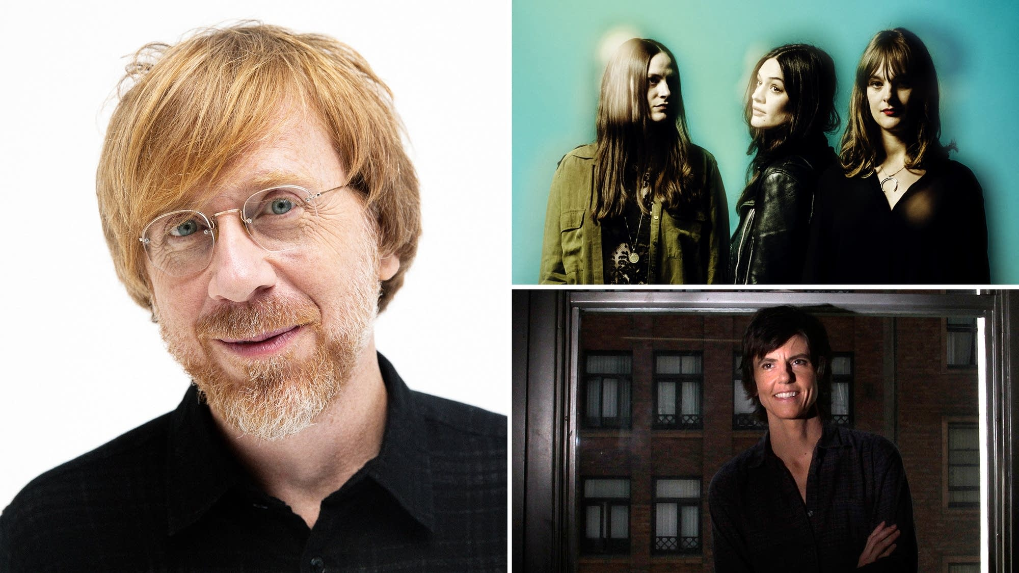 Trey Anastasio, The Staves, Tig Notaro