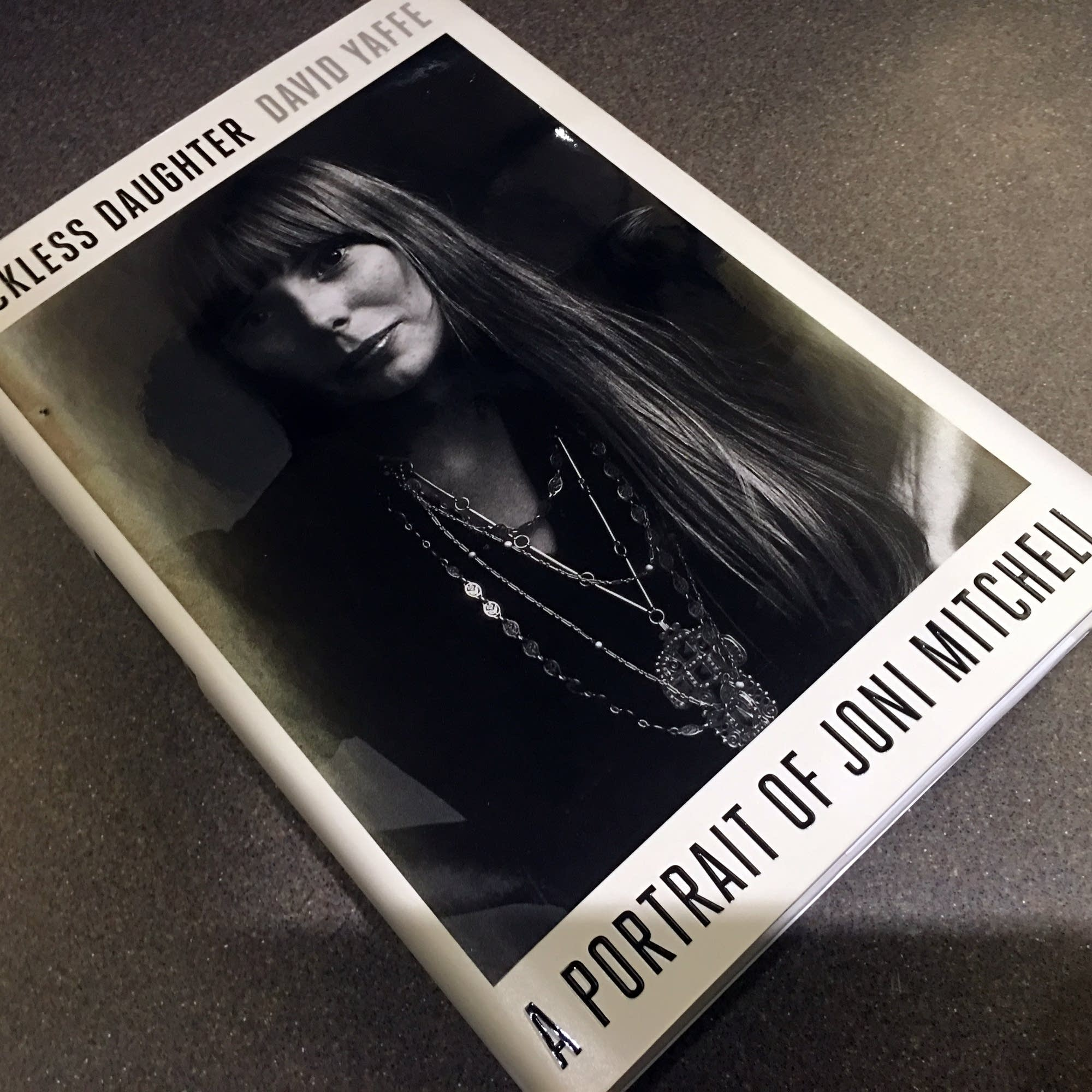 David Yaffe's 'Reckless Daughter: A Portrait of Joni Mitchell.'