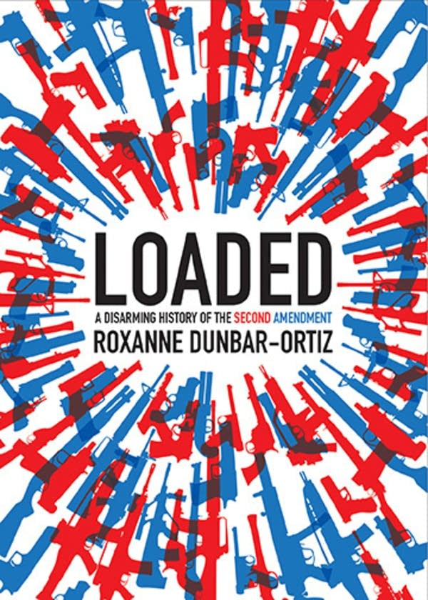 'Loaded' by Roxanne Dunbar-Ortiz