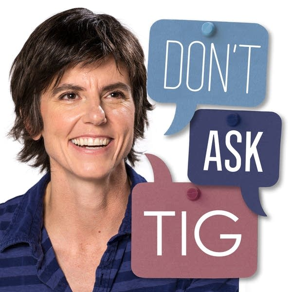 Don't Ask Tig Podcast Tile