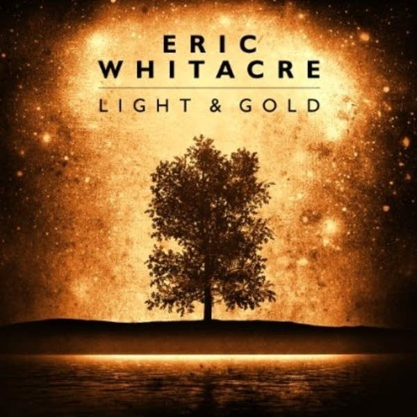 Eric Whitacre - Light and Gold