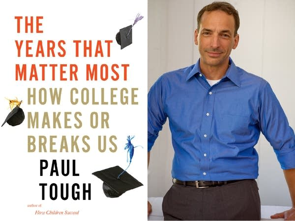 "Paul Tough, author of ""The Years That Matter Most"""