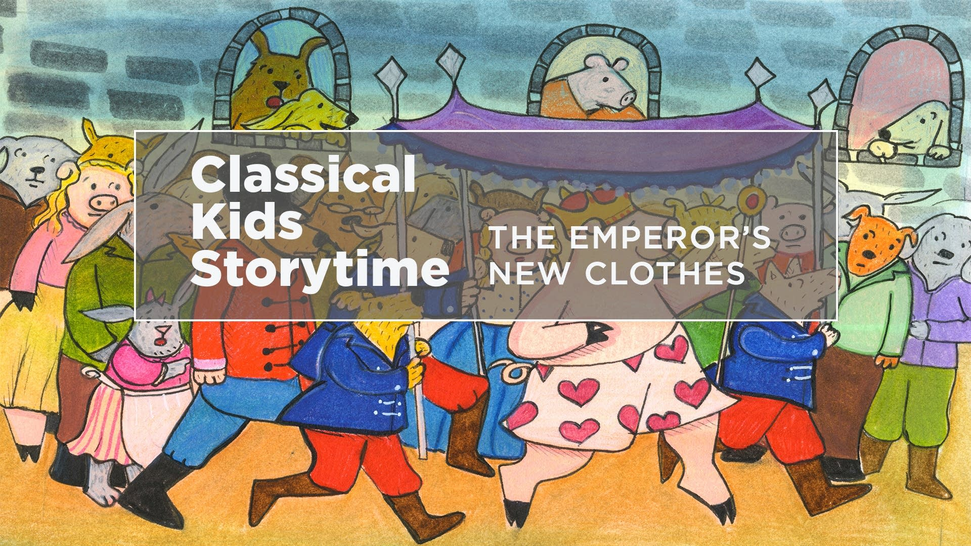 Classical Kids Storytime: Emperors New Clothes