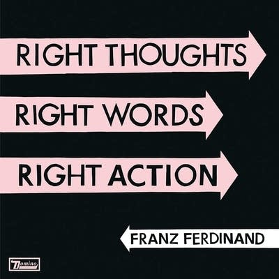 25db84 20130820 franz ferdinand right thoughts right words right