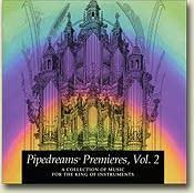 Pipedreams Premieres Vol 2 CD