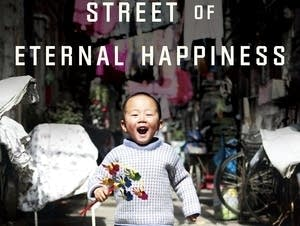 """Street of Eternal Happiness"" by Rob Schmitz"